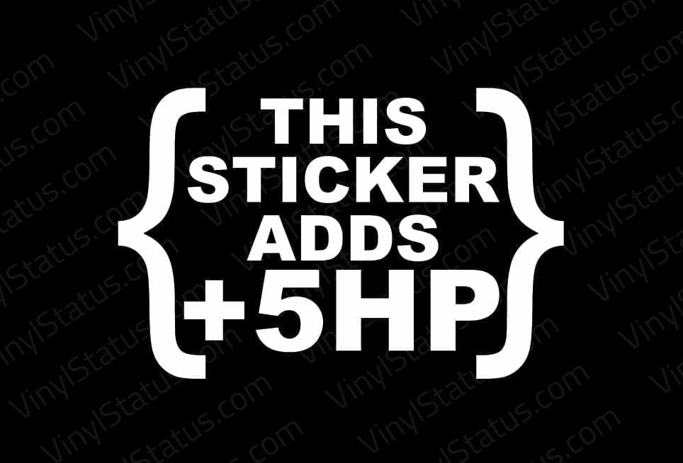 This Sticker Adds 5hp Decal Premium Quality Vinyl Status