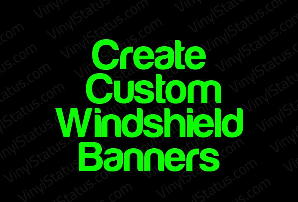Create custom text windshield banners new custombanners3