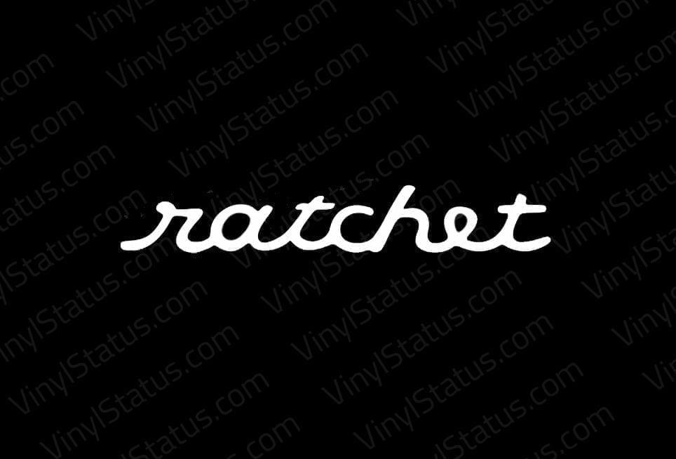 Ratchet Sticker Amp Banner Premium Quality Vinyl Status
