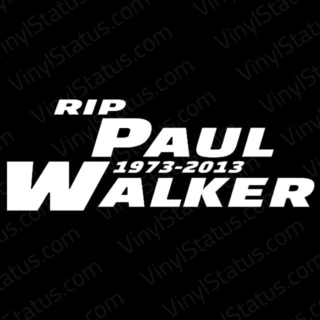 Rip Paul Walker 1973 2017 Decal